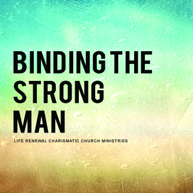 Binding the Strong Man