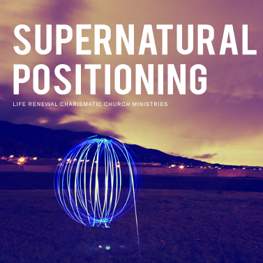 Supernatural Positioning